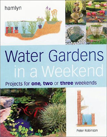 9780806980119: Water Gardens in a Weekend: Projects for One, Two or Three Weekends