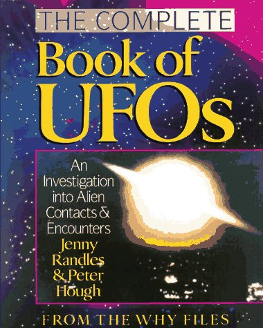 The Complete Book of Ufo's: An Investigation: Randles, Jenny, Hough,