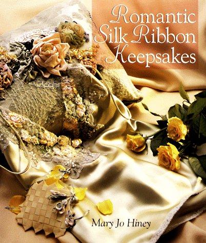 9780806981444: Romantic Silk Ribbon Keepsakes