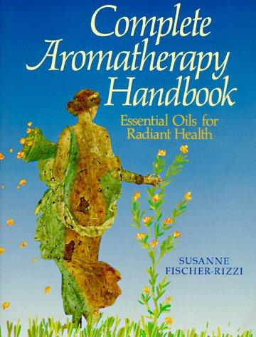 9780806982229: The Complete Aromatherapy Handbook: Essential Oils for Radiant Health