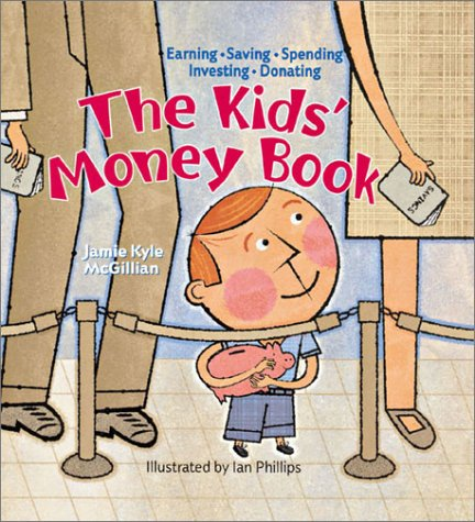 9780806982236: The Kids' Money Book: Earning * Saving * Spending * Investing * Donating