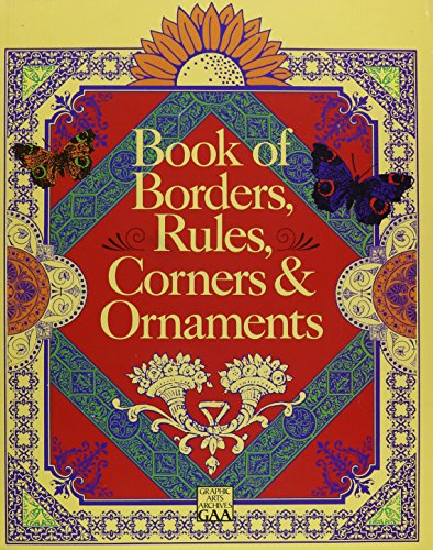 9780806982366: Book of Borders, Rules, Corners & Ornaments (Graphic Art Archives)