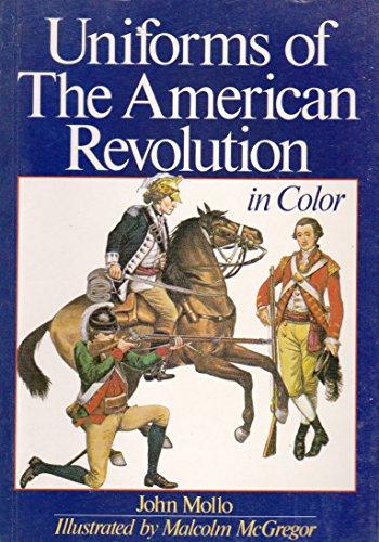 Uniforms of the American Revolution: John Mollo; Illustrator-Malcolm