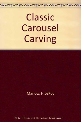 9780806982526: Classic Carousel Carving