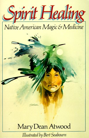 9780806982663: Spirit Healing: Native American Magic and Medicine