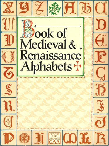 9780806982786: Book of Medieval and Renaissance Alphabets (Graphic Arts Archives Series)