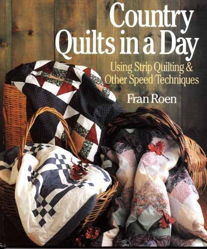 9780806982885: Country Quilts in a Day: Using Strip Quilting & Other Speed Techniques