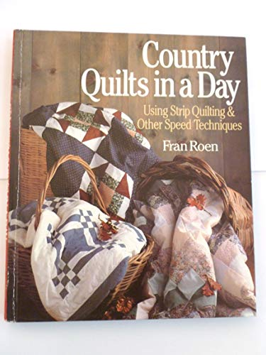 9780806982892: Country Quilts in a Day: Using Strip Quilting & Other Speed Techniques