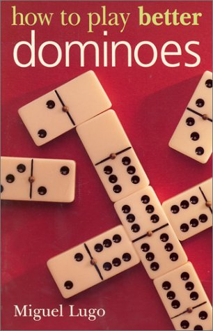 9780806982991: How to Play Better Dominoes