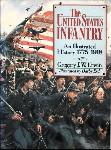 9780806983080: The United States Infantry: An Illustrated History, 1775-1918
