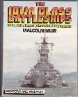 9780806983387: The Iowa Class Battleships: Iowa, New Jersey, Missouri & Wisconsin (Weapons and Warfare)