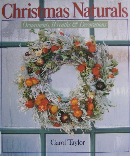 9780806983608: Christmas Naturals: Ornaments, Wreaths and Decorations