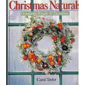 9780806983615: Christmas Naturals: Ornaments, Wreaths & Decorations