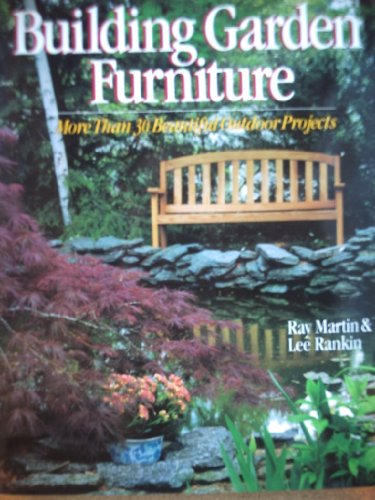 9780806983745: Building Garden Furniture: More Than 30 Beautiful Outdoor Projects