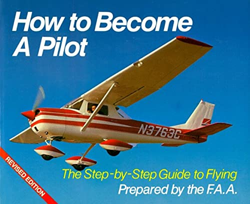 9780806983868: How to Become a Pilot: The Step-By-Step Guide to Flying