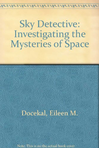 9780806984049: Sky Detective: Investigating the Mysteries of Space