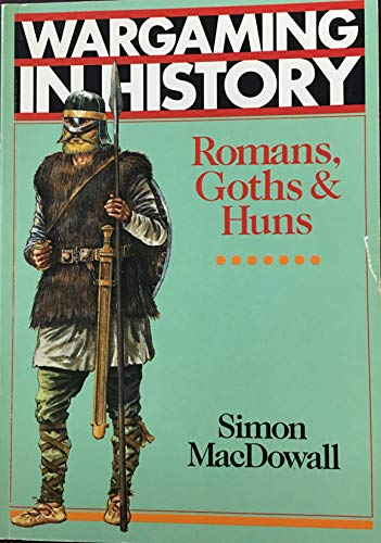 9780806984605: Romans, Goths, and Huns (Wargaming in History Series)