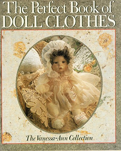 9780806984742: The Perfect Book of Doll Clothes: The Vanessa-Ann Collection