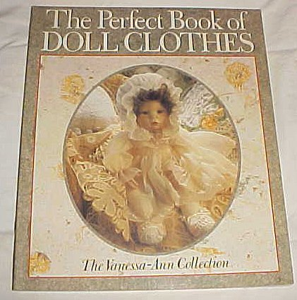 9780806984759: The Perfect Book of Doll Clothes: The Vanessa-Ann Collection