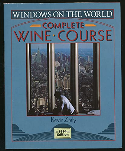 WINDOWS ON THE WORLD COMPLETE WINE COURSE 1994 Edition
