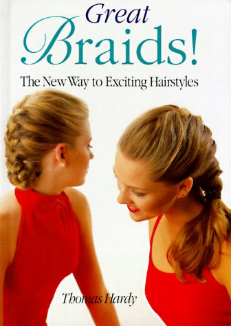 Great Braids: The New Way to Exciting: Thomas Hardy