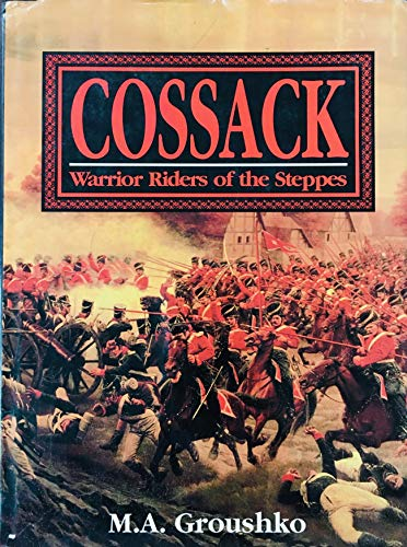 Cossack: Warrior Riders of the Steppes: Groushko, Mike