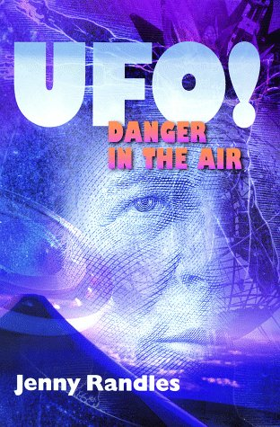 Ufo!: Danger In The Air: Randles, Jenny