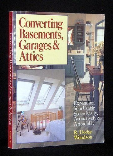 9780806987408: CONVERTING BASEMENTS AND GARAGES: Expanding Your Usable Space Easily, Attractively and Affordably