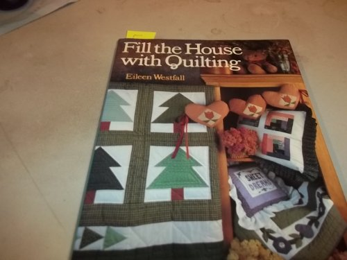 9780806987545: Fill the House With Quilting