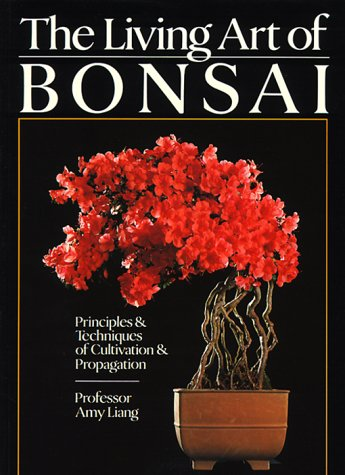 9780806987811: The Living Art Of Bonsai: Principles & Techniques Of Cultivation & Propagation