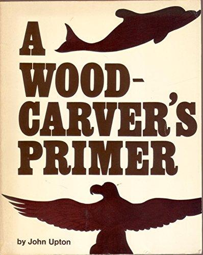 9780806987880: A Woodcarver's Primer