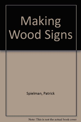 Making Wood Signs (080698810X) by Patrick Spielman