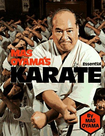 Mas Oyama's Essential Karate (0806988444) by Masutatsu Oyama; Mas Oyama