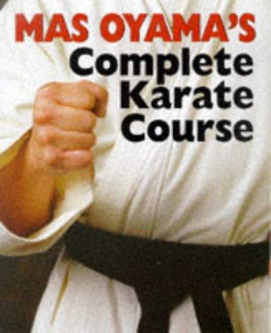Mas Oyama's Complete Karate Course (0806988452) by Masutatsu Oyama; Mas Oyama