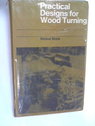 Practical designs for wood Turning