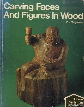 Carving Faces and Figures in Wood