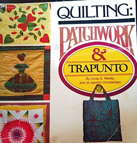 Quilting: Patchwork and Trapunto: Linda Weeks, Jo