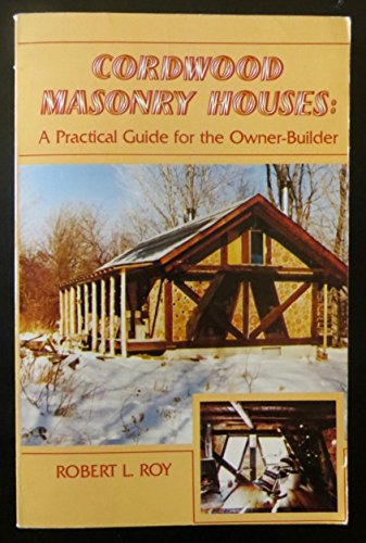 9780806989440: Cordwood Masonry Houses: A Practical Guide for the Owner-Builder