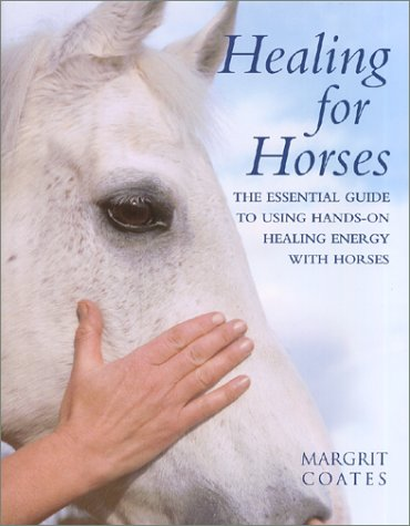 9780806989631: Healing for Horses: The Essential Guide to Using Hands-On Healing Energy With Horses