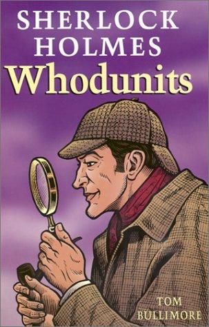 Sherlock Holmes Whodunits: Tom Bullimore