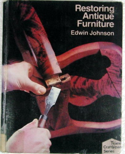 9780806989983: Restoring antique furniture (Home craftsman series)