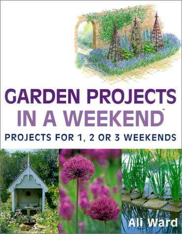 9780806990996: Garden Projects in a Weekend: Projects for 1, 2 or 3 Weekends