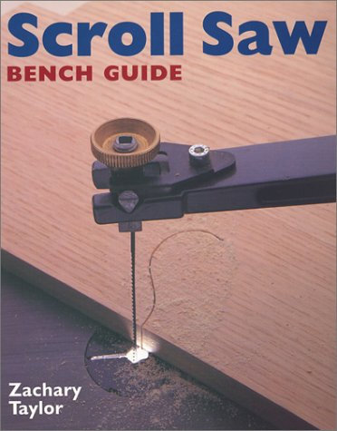 Scroll Saw Bench Guide (Bench Guides) (0806991399) by Taylor, Zachary