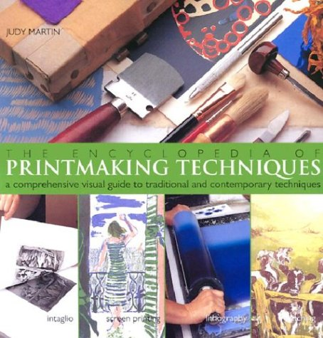 9780806993003: The Encyclopedia of Printmaking Techniques: A Comprehensive Visual Guide to Traditional and Contemporary Techniques