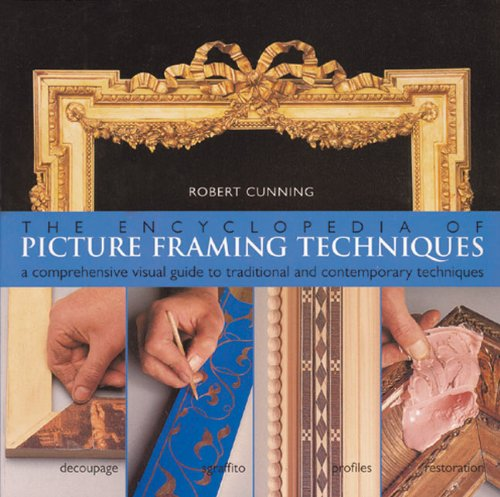 9780806993027: The Encyclopedia of Picture Framing Techniques: A Comprehensive Visual Guide to Traditional and Contemporary Techniques
