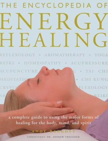 9780806993287: The Encyclopedia of Energy Healing: A Complete Guide to Using the Major Forms of Healing for Body, Mind and Spirit