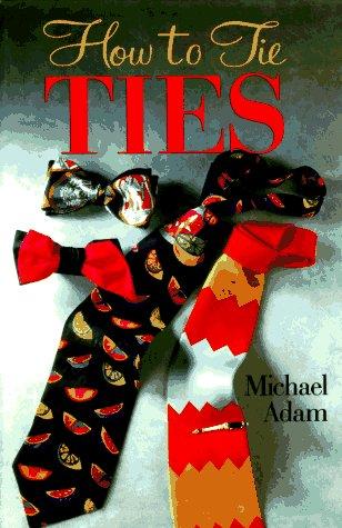 9780806993454: How to Tie Ties