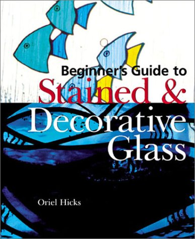 9780806993515: Beginner's Guide to Stained & Decorative Glass