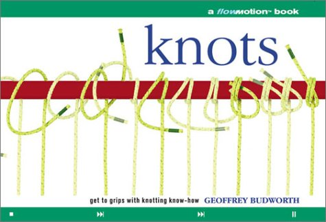 9780806993775: Knots: A Flowmotion Book: Get to Grips with Knotting Know-How