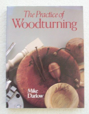 9780806994123: The Practice of Woodturning